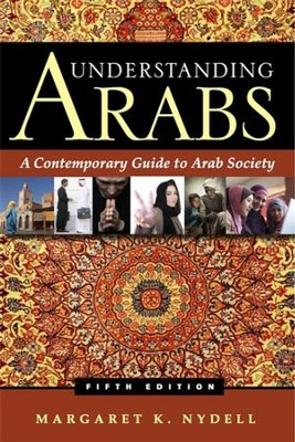 Understanding Arabs: A Contemporary Guide to Arab Society - eBook  -     By: Margaret K. Nydell
