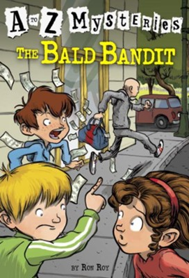 Bald Bandit: A to Z Mysteries #2  -     By: Ron Roy     Illustrated By: John Steven Gurney