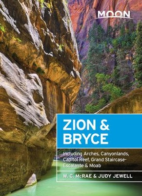 Moon Zion & Bryce: Including Arches, Canyonlands, Capitol Reef, Grand Staircase-Escalante & Moab - eBook  -     By: W.C. McRae, Judy Jewell