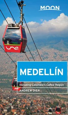 Moon Medellin: Including Colombia's Coffee Region - eBook  -     By: Andrew Dier
