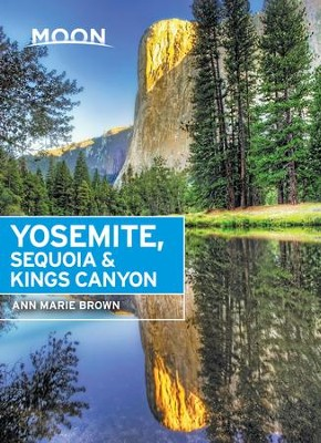 Moon Yosemite, Sequoia & Kings Canyon - eBook  -     By: Ann Marie Brown