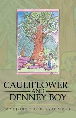 Cauliflower and Denney Boy - eBook  -     By: Marjory Lack-Skidmore
