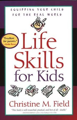 Life Skills for Kids                                          -     By: Christine M. Field