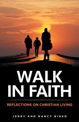 Walk in Faith: Reflections on Christian Living - eBook  -     By: Jerry Binko, Nancy Binko
