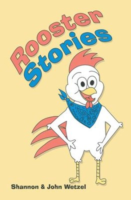 Rooster Stories - eBook  -     By: Shannon Wetzel, John Wetzel