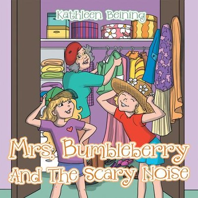 Mrs. Bumbleberry and the Scary Noise - eBook  -     By: Kathleen Beining