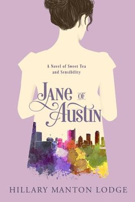 Jane of Austin: A Novel - eBook  -     By: Hillary Manton Lodge