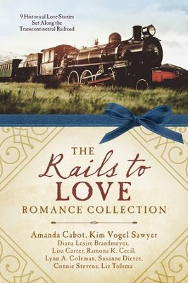 The Rails to Love Romance Collection: 9 Historical Love Stories Set Along the Transcontinental Railroad - eBook  -     By: Diana Lesire Brandmeyer, Amanda Cabot, Lisa Carter, Romana K. Cecil