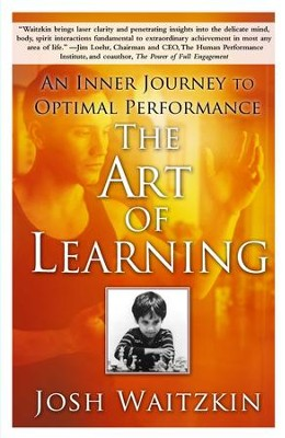The Art of Learning: A Journey in the Pursuit of Excellence - eBook  -     By: Josh Waitzkin