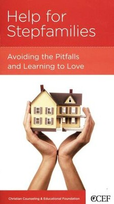 Help for Stepfamilies: Avoiding the Pitfalls and Learning to Love  -     By: Winston T. Smith