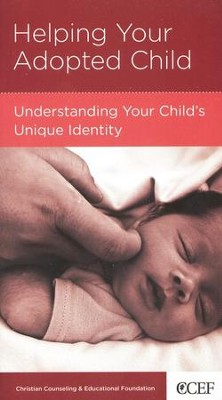 Helping Your Adopted Child: Understanding Your Child's Unique Identity  -     By: Paul David Tripp