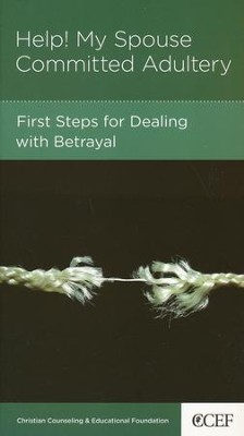 Help! My Spouse Committed Adultery: First Steps for Dealing with Betrayal  -     By: Winston T. Smith