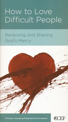 How to Love Difficult People: Receiving and Sharing God's Mercy  -     By: William P. Smith