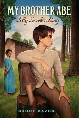 My Brother Abe: Sally Lincoln's Story - eBook  -     By: Harry Mazer