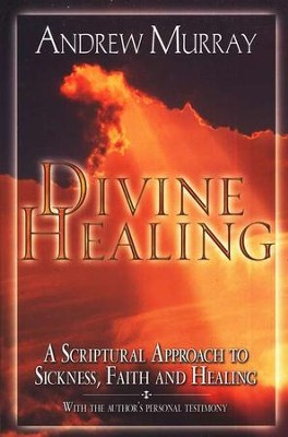 Divine Healing   -     By: Andrew Murray