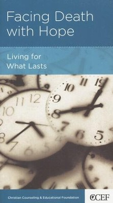 Facing Death with Hope: Living for What Lasts  -     By: David Powlison