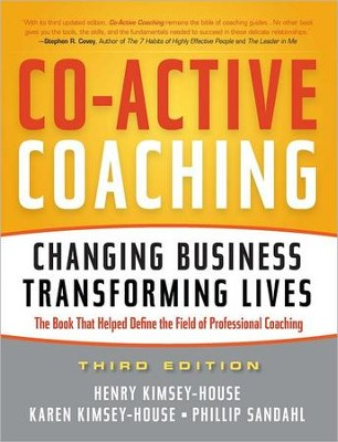 Co-Active Coaching: Changing Business, Transforming Lives  -     By: Henry Kimsey-House