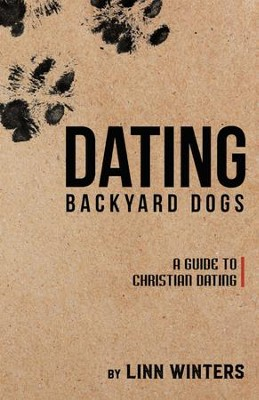 Dating Backyard Dogs: A Guide to Christian Dating - eBook  -     By: Linn Winters