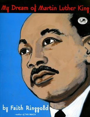 My Dream of Martin Luther King  -     By: Faith Ringgold     Illustrated By: Faith Ringgold