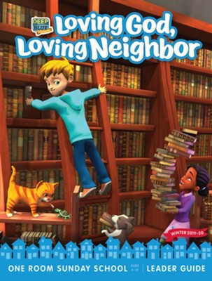 Deep Blue Connects: Loving God, Loving Neighbor One Room Sunday School Extra Leader Guide, Winter 2019-20  -