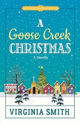A Goose Creek Christmas / Digital original - eBook  -     By: Virginia Smith
