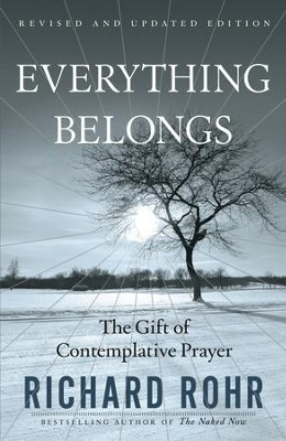 Everything Belongs: The Gift of Contemplative Prayer - eBook  -     By: Richard Rohr
