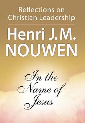 In the name of jesus reflections on christian leadership ebook in the name of jesus reflections on christian leadership ebook by henri fandeluxe Ebook collections