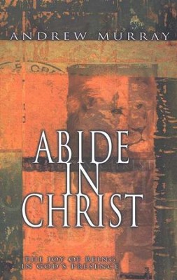 Abide in Christ   -     By: Andrew Murray