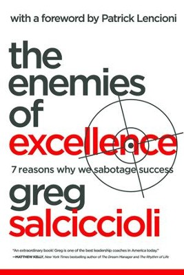 Enemies of Excellence: 7 Reasons Why We Sabotage Success - eBook  -     By: Greg Salciccioli, Patrick Lencioni