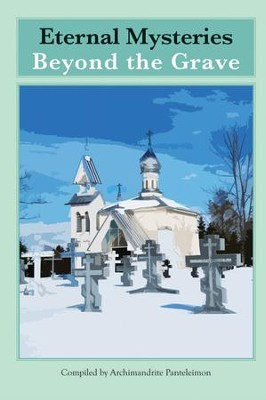 Eternal Mysteries Beyond the Grave - eBook  -     By: Archimandrite Panteleimon
