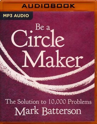 Be a Circle Maker: The Solution to 10,000 Problems - unabridged audio book on MP3-CD  -     Narrated By: Van Tracy     By: Mark Batterson