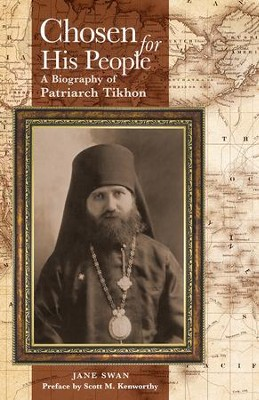 Chosen for His People: A Biography of Patriarch Tikhon - eBook  -     Edited By: Scott M. Kenworthy     By: Jane Swan
