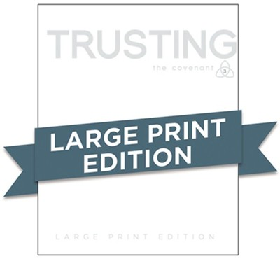 Covenant Bible Study: Trusting - Participant Guide, Large Print  -