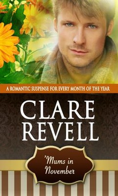 'Mums in November: A Romantic Suspense for Every Month of the Year - eBook  -     By: Clare Revell