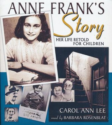Anne Frank's Story: Her Life Retold for Children - unabridged audio book on CD  -     Narrated By: Barbara Rosenblat     By: Carol Ann Lee