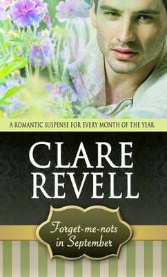 Forget-Me-Nots in September: A Romantic Suspense for Every Month of the Year - eBook  -     By: Clare Revell