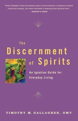 Discernment of Spirits: An Ignatian Guide for Everyday Living - eBook  -     By: Timothy M. Gallagher