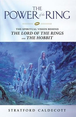 Power of the Ring: The Spiritual Vision Behind the Lord of the Rings and The Hobbit - eBook  -     By: Stratford Caldecott     Illustrated By: Ted Nasmith