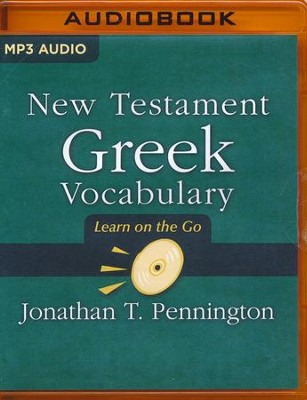 New Testament Greek Vocabulary - unabridged audio book on MP3-CD  -     Narrated By: Jonathan T. Pennington     By: Jonathan T. Pennington
