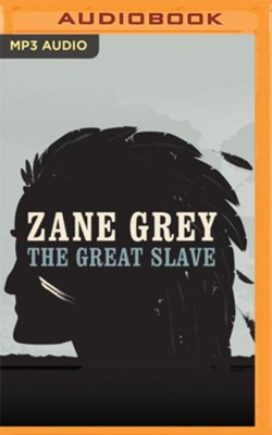 The Great Slave - unabridged audio book on CD  -     Narrated By: Ted Stoddard     By: Zane Grey