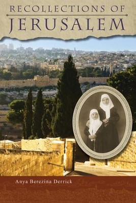Recollections of Jerusalem - eBook  -     By: Anya Berezina Derrick