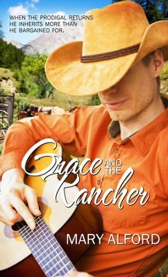 Grace and the Rancher - eBook  -     By: Mary Alford