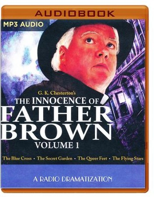 The Innocence of Father Brown, Volume 1: A Radio Dramatization on MP3-CD  -     Narrated By: The Colonial Radio Players     By: G.K. Chesterton, M.J. Elliott