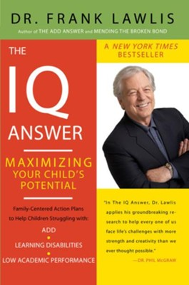 The IQ Answer: Maximizing Your Child's Potential  -     By: Frank Lawlis, Carolyn Carlson