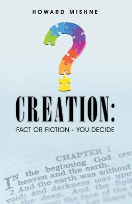 Creation: Fact or Fiction - You Decide - eBook  -     By: Howard Mishne