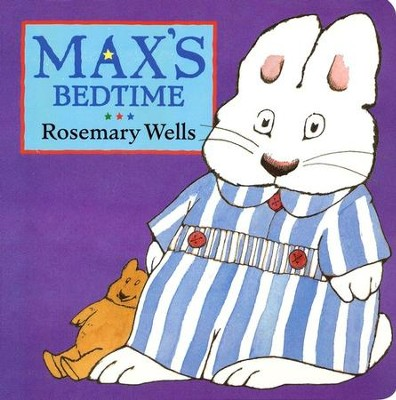 Max's Bedtime  -     By: Rosemary Wells
