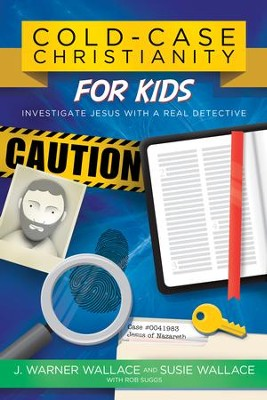 Cold-Case Christianity for Kids: Investigate Jesus with a Real Detective - eBook  -     By: J. Warner Wallace