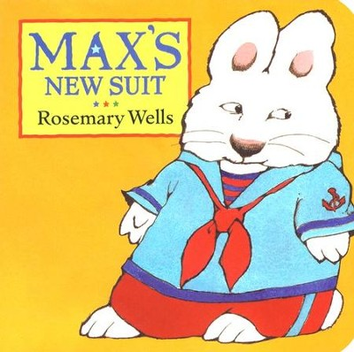 Max's New Suit  -     By: Rosemary Wells