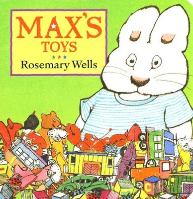 Max's Toys  -     By: Rosemary Wells