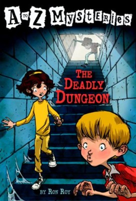 Deadly Dungeon: A to Z Mysteries #4  -     By: Ron Roy     Illustrated By: John Steven Gurney
